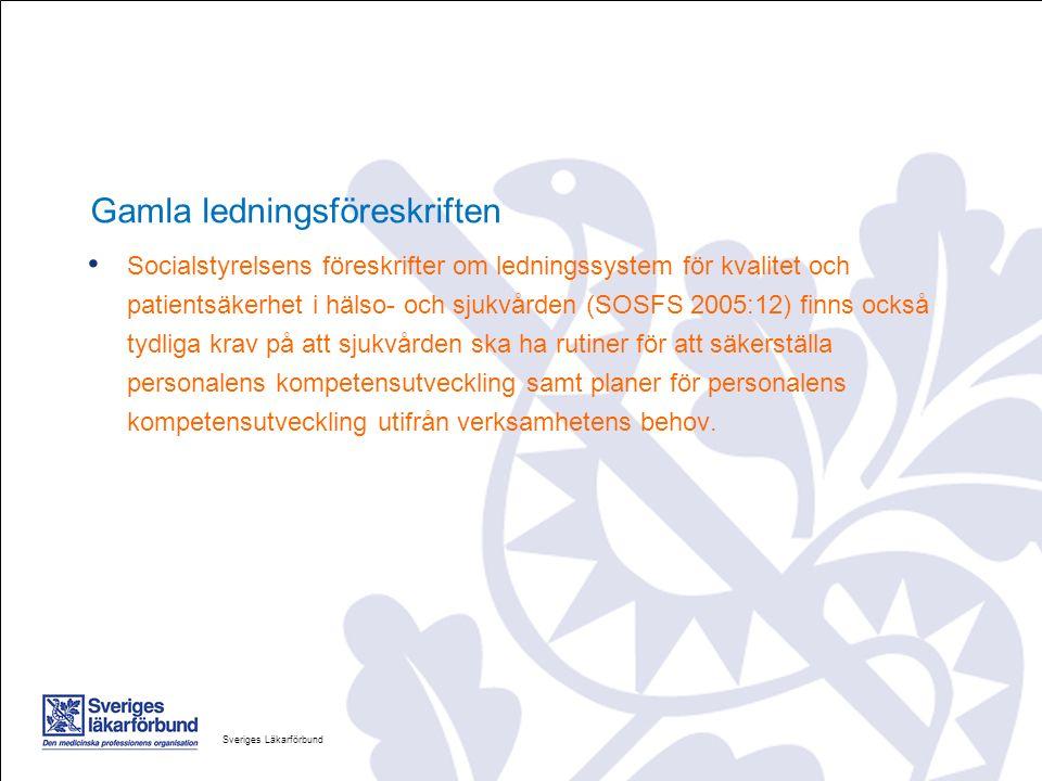 Gamla ledningsföreskriften Socialstyrelsens föreskrifter om ledningssystem för kvalitet och patientsäkerhet i hälso- och sjukvården (SOSFS 2005:12) finns också tydliga krav på att sjukvården ska ha rutiner för att säkerställa personalens kompetensutveckling samt planer för personalens kompetensutveckling utifrån verksamhetens behov.