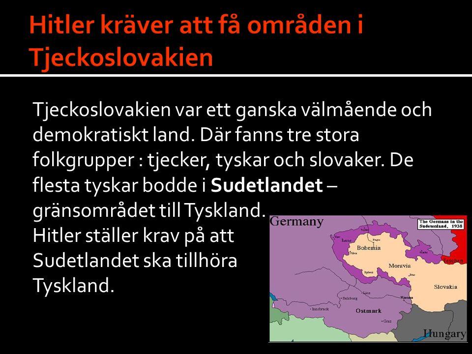 Tjeckoslovakien var ett ganska välmående och demokratiskt land. Där fanns tre stora folkgrupper : tjecker, tyskar och slovaker. De flesta tyskar bodde