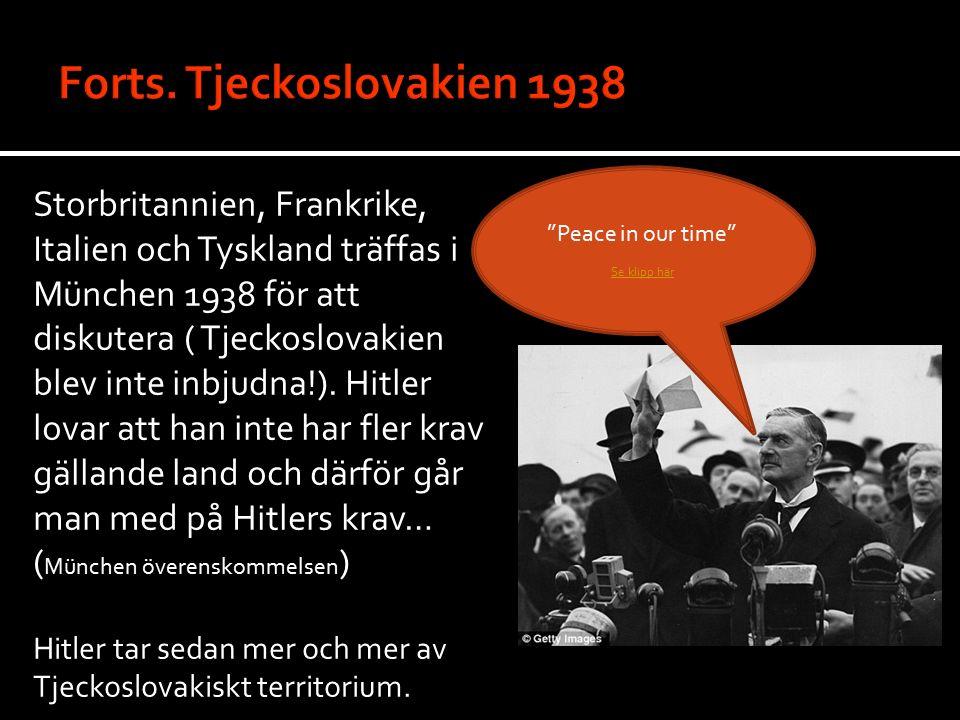 Storbritannien, Frankrike, Italien och Tyskland träffas i München 1938 för att diskutera ( Tjeckoslovakien blev inte inbjudna!). Hitler lovar att han