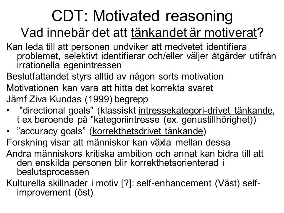 CDT: Motivated reasoning Vad innebär det att tänkandet är motiverat.