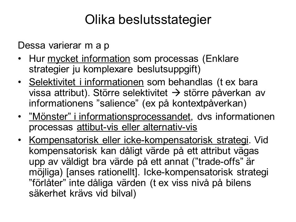 Specifika strategier The Weighted Adding strategy (anses rationell men krävande).