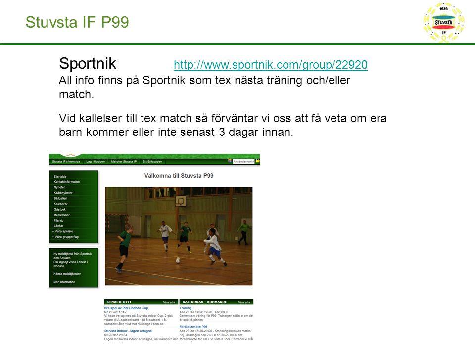 Stuvsta IF P99 Sportnik http://www.sportnik.com/group/22920 All info finns på Sportnik som tex nästa träning och/eller match. http://www.sportnik.com/