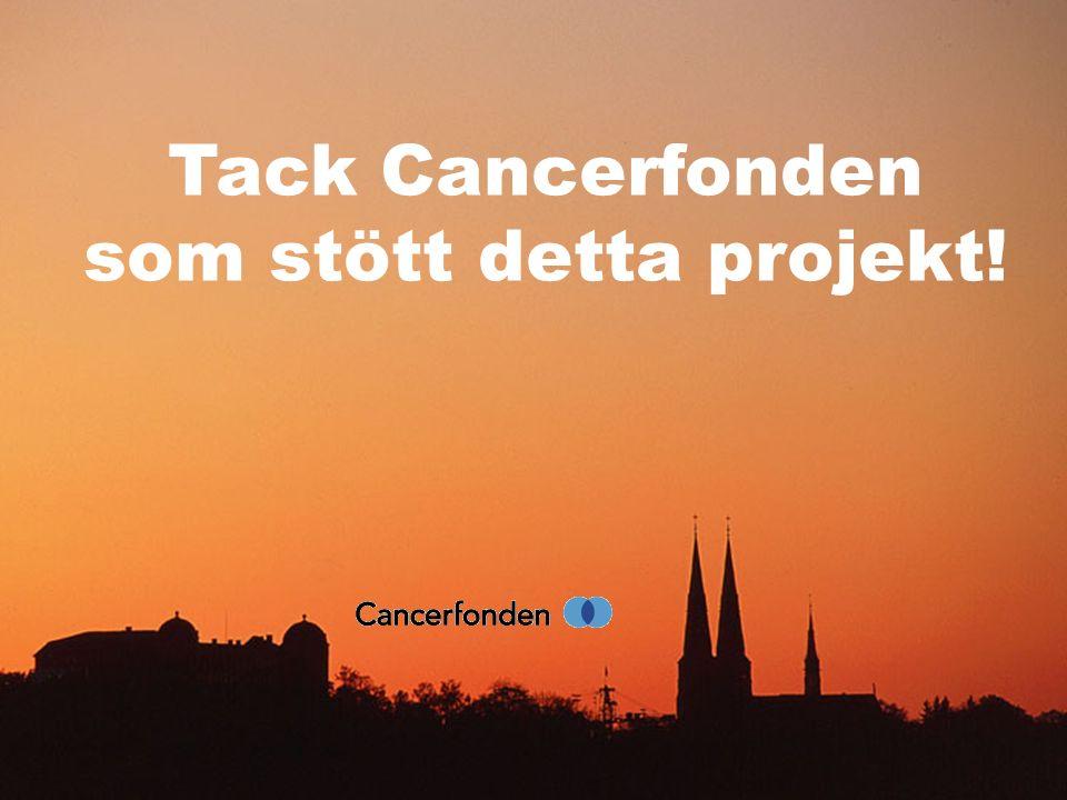 Tack Cancerfonden som stött detta projekt!