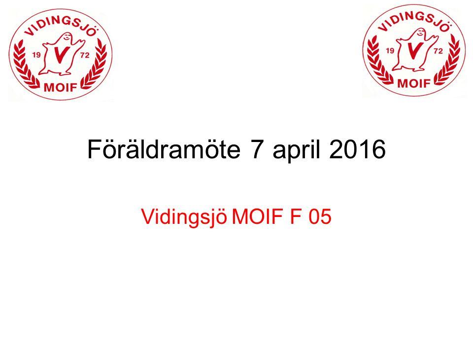 Föräldramöte 7 april 2016 Vidingsjö MOIF F 05