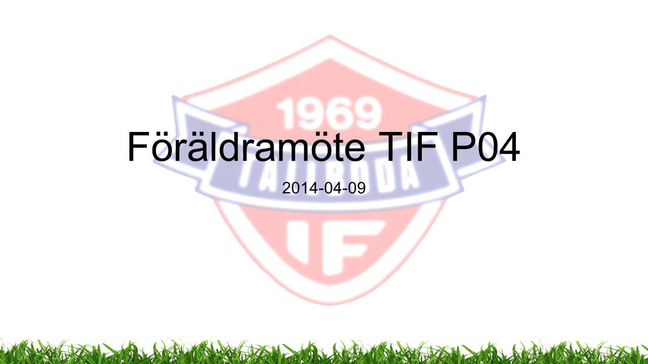 Föräldramöte TIF P04 2014-04-09