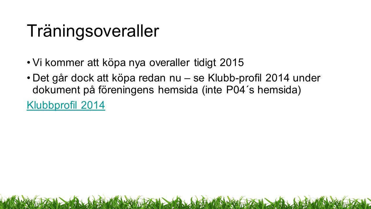 Träningsoveraller Vi kommer att köpa nya overaller tidigt 2015 Det går dock att köpa redan nu – se Klubb-profil 2014 under dokument på föreningens hemsida (inte P04´s hemsida) Klubbprofil 2014