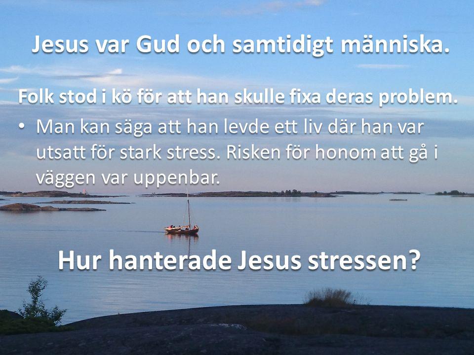 Jesus var Gud och samtidigt människa. Folk stod i kö för att han skulle fixa deras problem.
