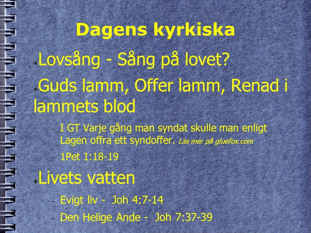 Dagens kyrkiska ● Lovsång - Sång på lovet.
