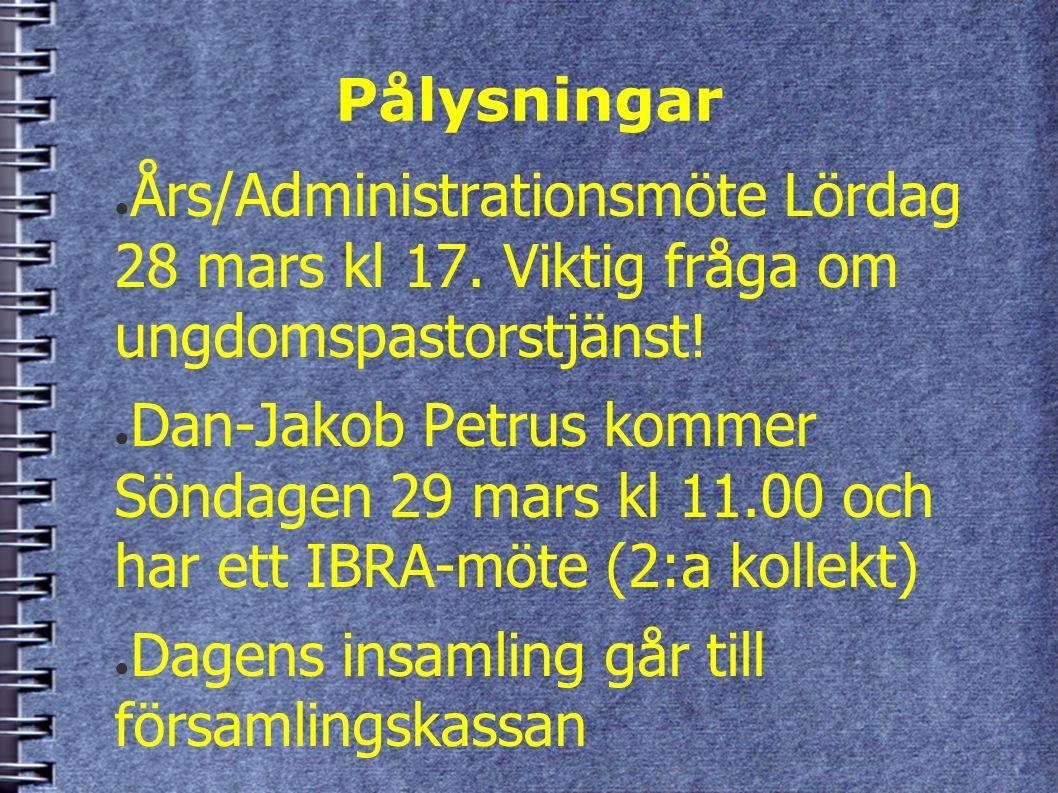 Pålysningar ● Års/Administrationsmöte Lördag 28 mars kl 17.