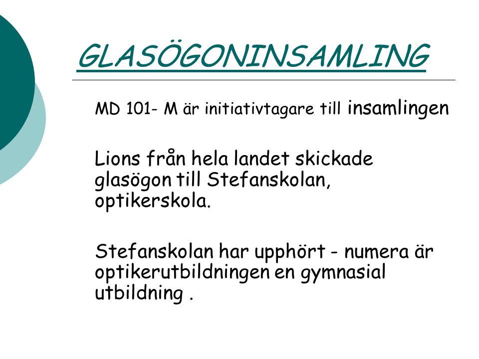 GLASÖGONINSAMLING MD 101- M är initiativtagare till insamlingen Lions från hela landet skickade glasögon till Stefanskolan, optikerskola. Stefanskolan