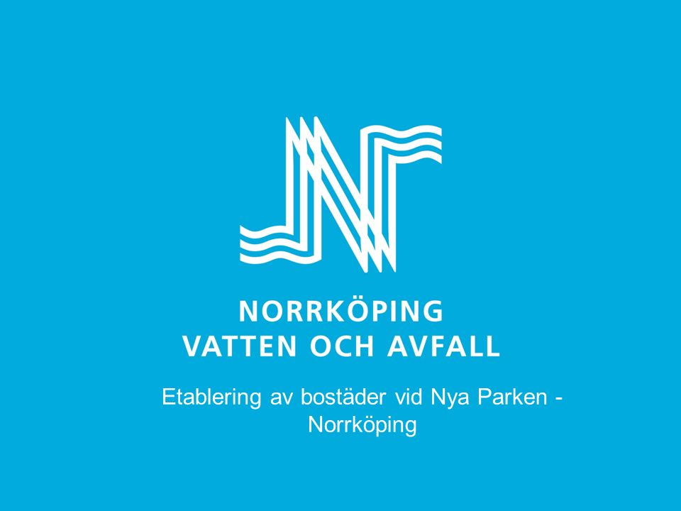 Etablering av bostäder vid Nya Parken - Norrköping