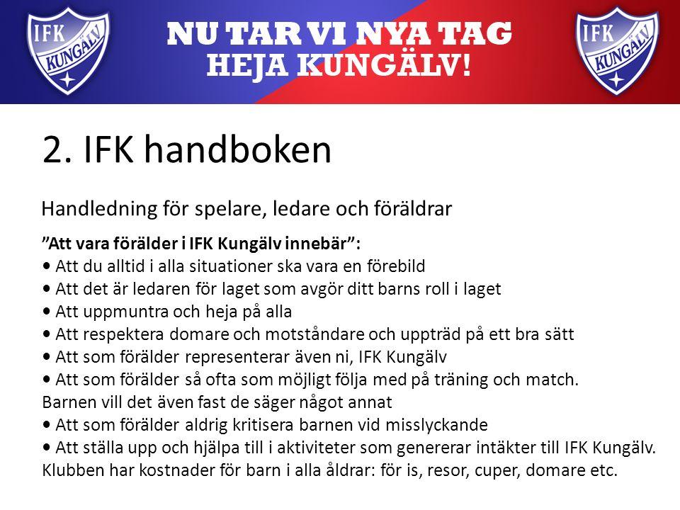 """2. IFK handboken Handledning för spelare, ledare och föräldrar """"Att vara förälder i IFK Kungälv innebär"""": Att du alltid i alla situationer ska vara en"""