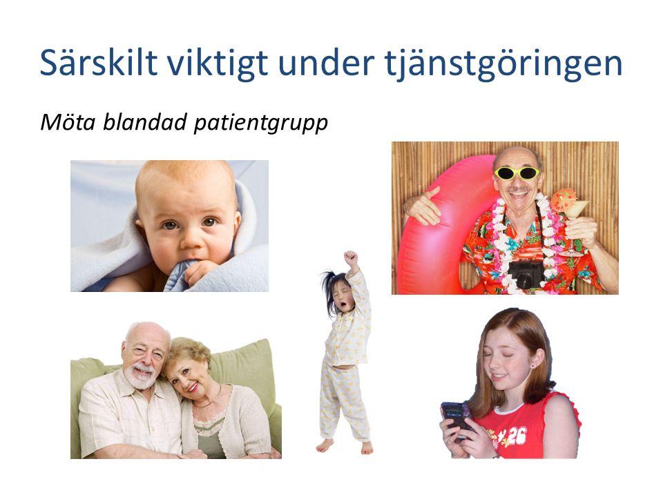Särskilt viktigt under tjänstgöringen Möta blandad patientgrupp
