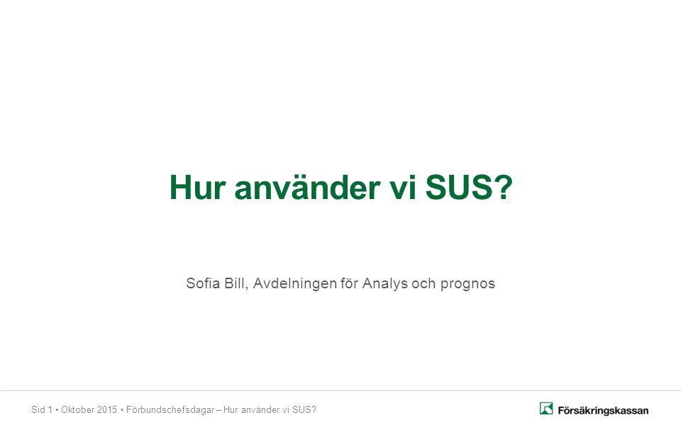 Sid 1 Oktober 2015 Förbundschefsdagar – Hur använder vi SUS.