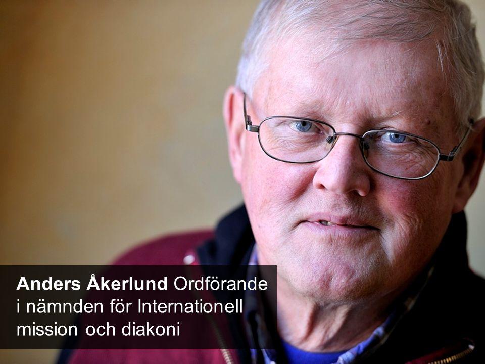 Anders Åkerlund Ordförande i nämnden för Internationell mission och diakoni