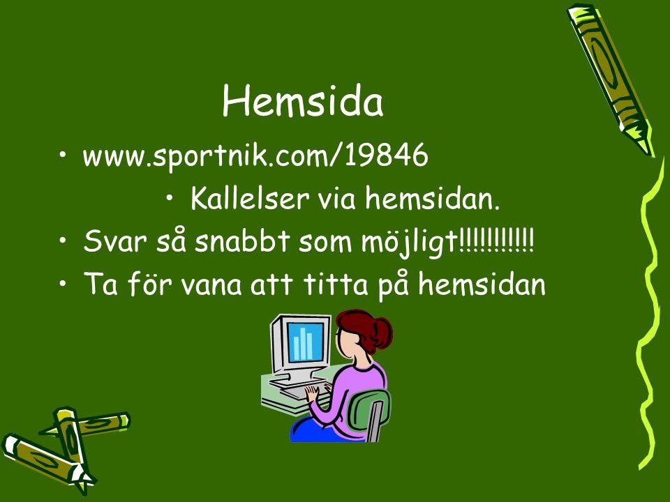 Hemsida www.sportnik.com/19846 Kallelser via hemsidan. Svar så snabbt som möjligt!!!!!!!!!!! Ta för vana att titta på hemsidan