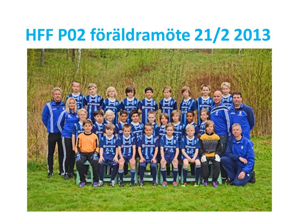 HFF P02 föräldramöte 21/2 2013