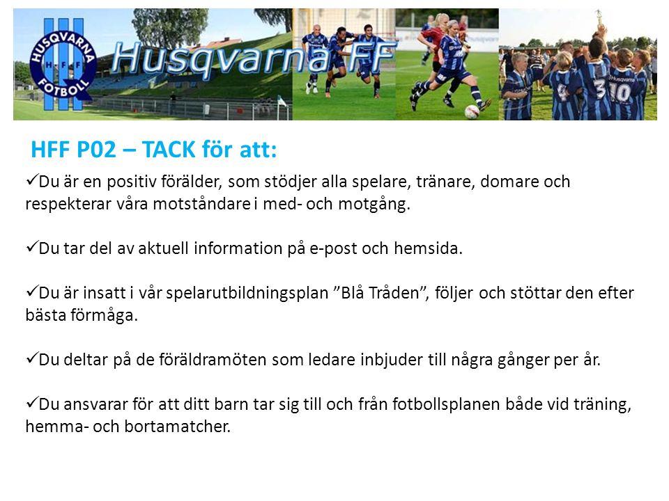 HFF P02 – TACK för att: Du är en positiv förälder, som stödjer alla spelare, tränare, domare och respekterar våra motståndare i med- och motgång.
