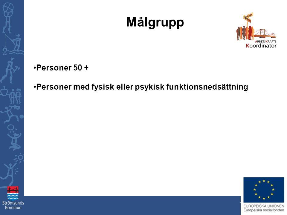 www.stromsund.se Målgrupp Personer 50 + Personer med fysisk eller psykisk funktionsnedsättning