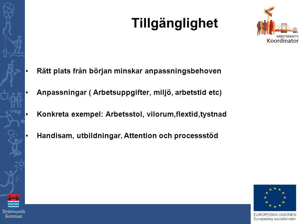www.stromsund.se Tillgänglighet Rätt plats från början minskar anpassningsbehoven Anpassningar ( Arbetsuppgifter, miljö, arbetstid etc) Konkreta exemp