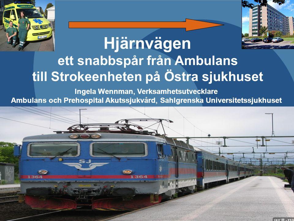 091013 Nationellt höftfrakturmöte, Stockholm Ingela Wennman, Verksamhetsutvecklare Amb/SU 1.