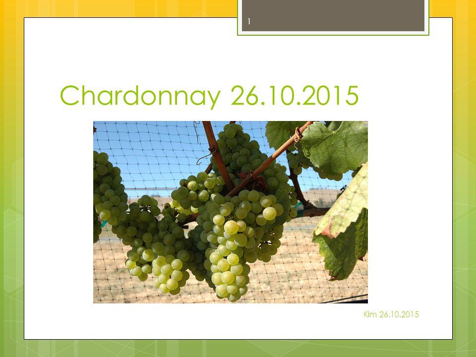 Chardonnay 26.10.2015 Kim 26.10.2015 1