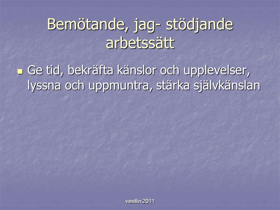 vestlin 2011 Musik och kultur Välbefinnande Meningsfullhet Värdighet