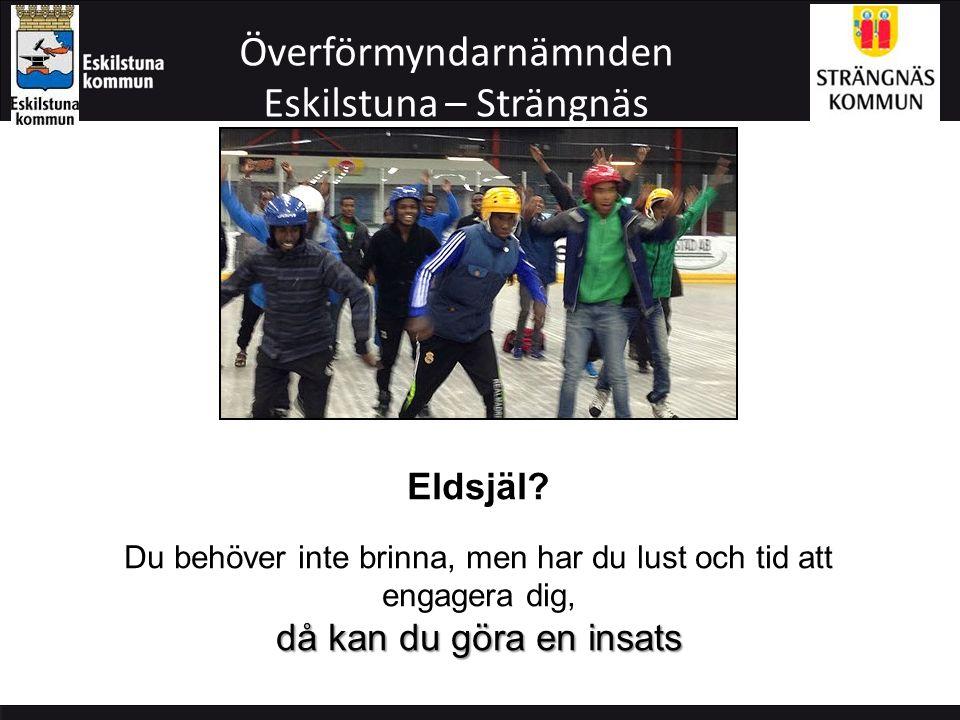 Överförmyndarnämnden Eskilstuna – Strängnäs ÖverförmyndarnämndenÖverförmyndarkontoret Gode män Föreningarna för frivilliga samhällsarbetare