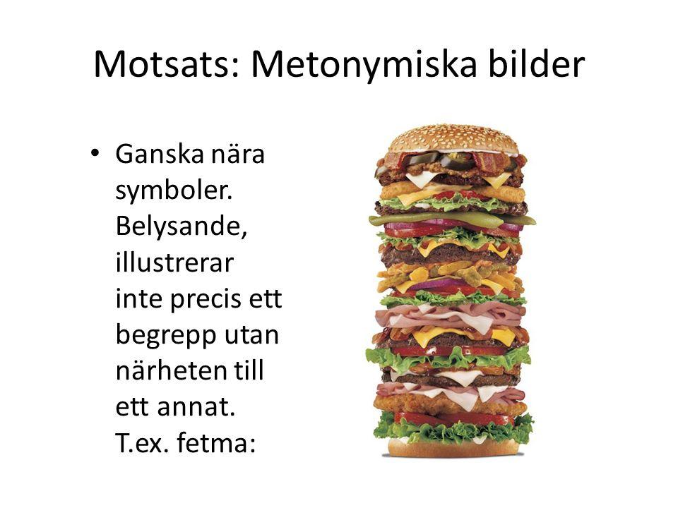 Motsats: Metonymiska bilder Ganska nära symboler.