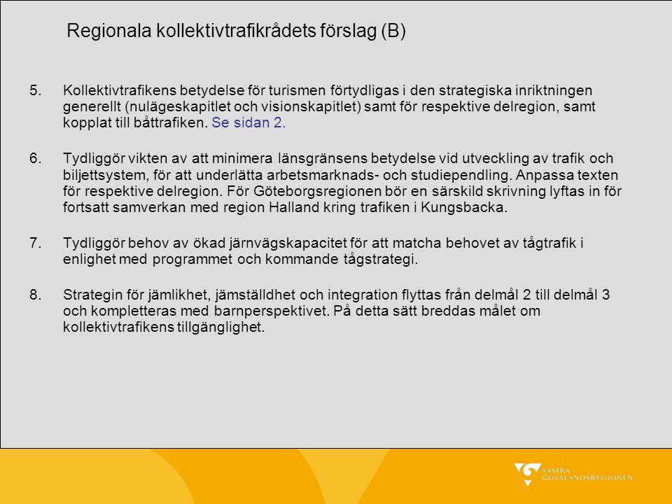 9.Delmål 5 utgår från programmet.Arbetet med FoU-strategi flyttas därmed till delmål 1.