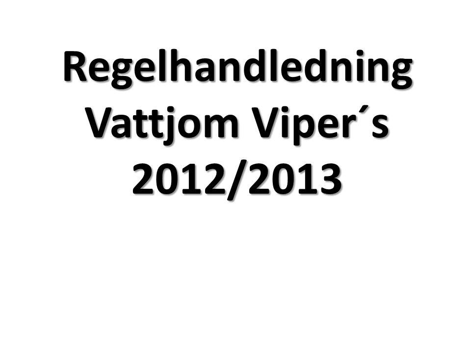 Regelhandledning Vattjom Viper´s 2012/2013