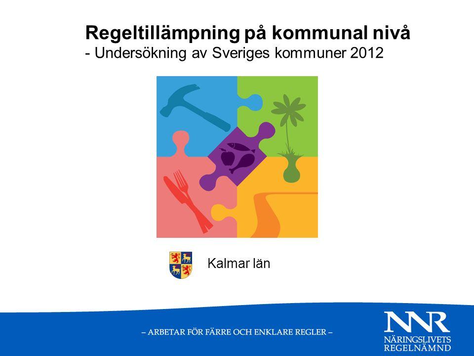 Regeltillämpning på kommunal nivå - Undersökning av Sveriges kommuner 2012 Kalmar län