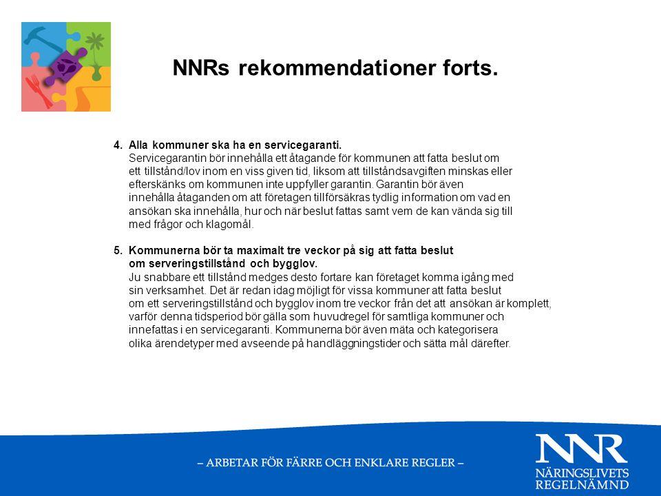 NNRs rekommendationer forts. 4. Alla kommuner ska ha en servicegaranti.