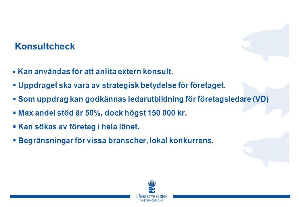 Konsultcheck  Kan användas för att anlita extern konsult.
