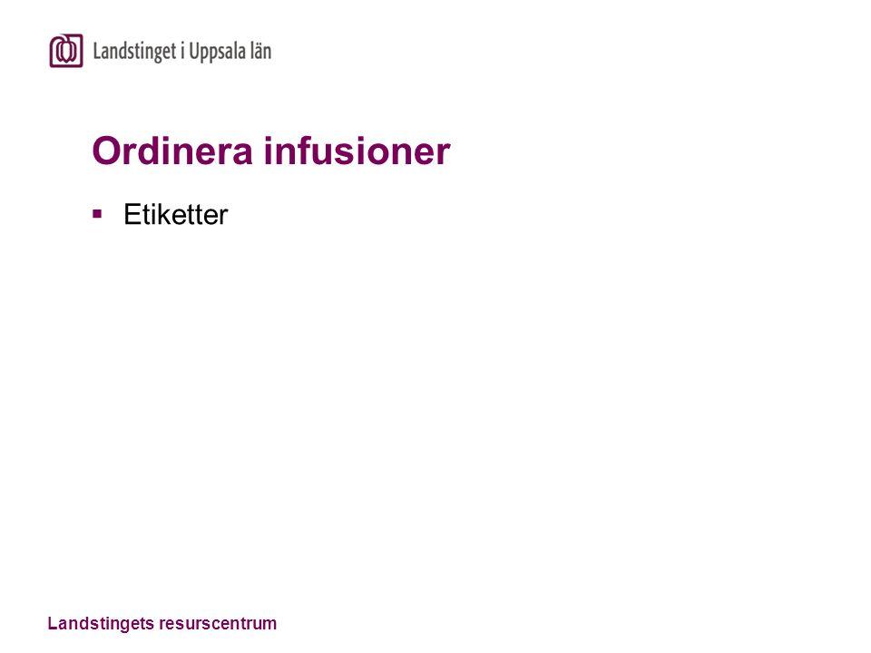 Landstingets resurscentrum Ordinera infusioner  Etiketter