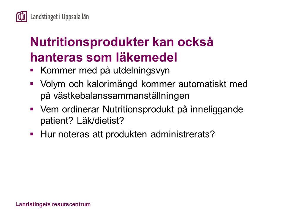 Nutritionsprodukter kan också hanteras som läkemedel  Kommer med på utdelningsvyn  Volym och kalorimängd kommer automatiskt med på västkebalanssammanställningen  Vem ordinerar Nutritionsprodukt på inneliggande patient.