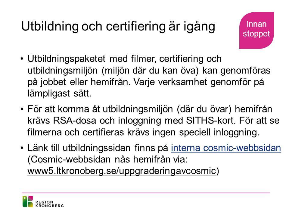 Certifiering i läkemedelsmodulen Krav på certifiering: Läkare i slutenvård – certifiering A Läkare i öppenvård (primärvård, ögon, hud) – certifiering C Sjuksköterskor i slutenvård eller annan verksamhet som administrerar läkemedel – certifiering B Respektive verksamhet bedömer själva om övriga Cosmicanvändare ska certifieras.