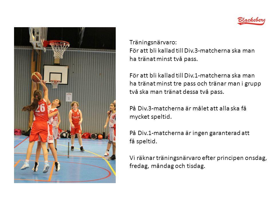 Träningsnärvaro: För att bli kallad till Div.3-matcherna ska man ha tränat minst två pass.