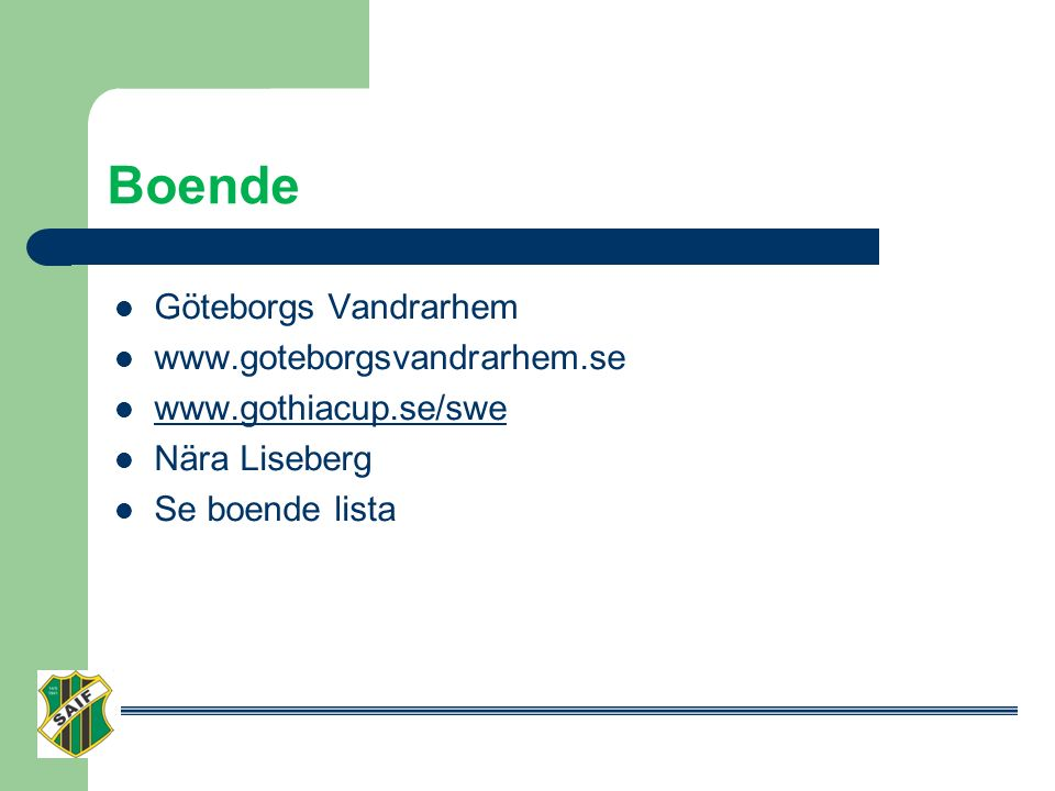 Boende Göteborgs Vandrarhem www.goteborgsvandrarhem.se www.gothiacup.se/swe Nära Liseberg Se boende lista