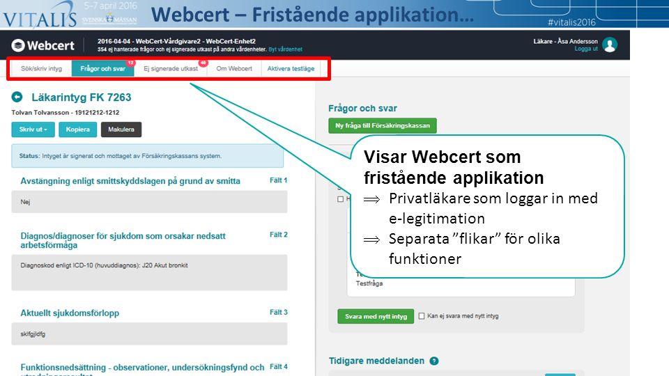 """Visar Webcert som fristående applikation  Privatläkare som loggar in med e-legitimation  Separata """"flikar"""" för olika funktioner Webcert – Fristående"""