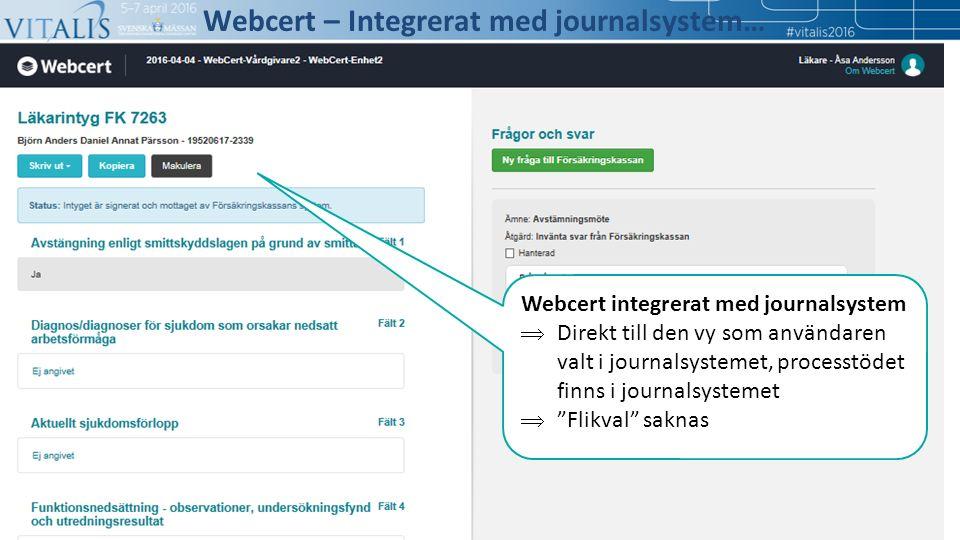 """Webcert integrerat med journalsystem  Direkt till den vy som användaren valt i journalsystemet, processtödet finns i journalsystemet  """"Flikval"""" sakn"""