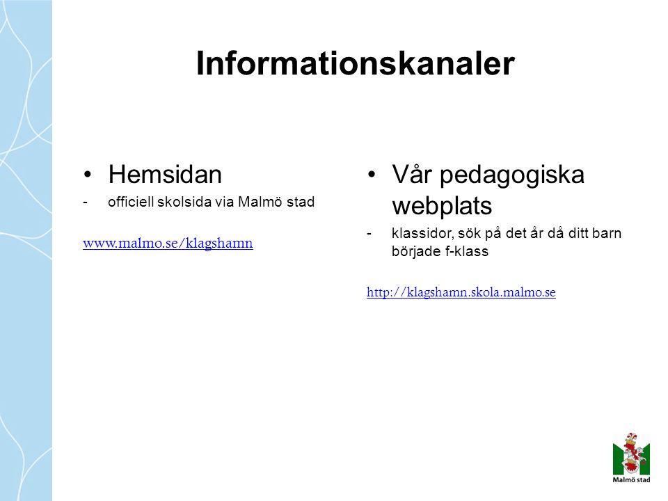 Hemsidan -officiell skolsida via Malmö stad www.malmo.se/klagshamn Vår pedagogiska webplats -klassidor, sök på det år då ditt barn började f-klass http://klagshamn.skola.malmo.se Informationskanaler
