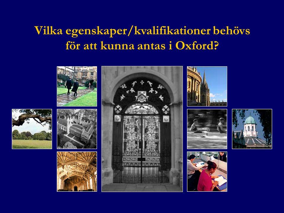 Vilka egenskaper/kvalifikationer behövs för att kunna antas i Oxford.