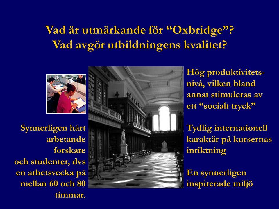 Vad är utmärkande för Oxbridge . Vad avgör utbildningens kvalitet.