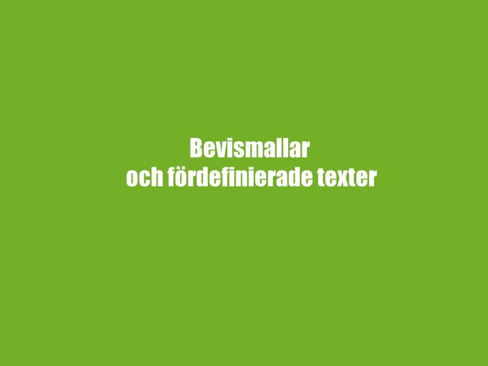 Bevismallar och fördefinierade texter