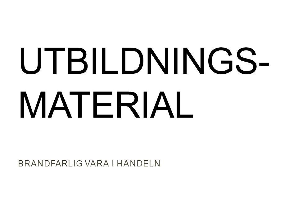 UTBILDNINGS- MATERIAL BRANDFARLIG VARA I HANDELN