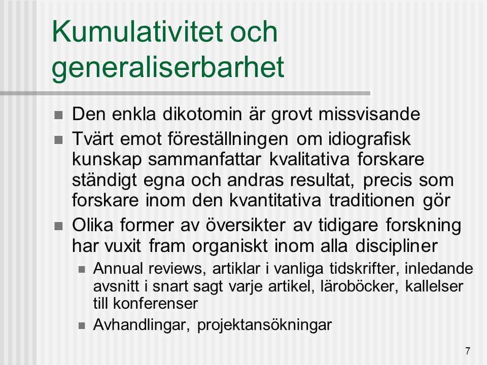 8 Kumulativitet och generaliserbarhet Frågan är alltså inte huruvida existerande forskning bör sammanfattas, utan hur det lämpligast sker i olika sammanhang En utveckling av metoder för syntes av kvalitativa forskningsresultat har länge pågått inom vårdforskning och utbildningsvetenskap Termen metasyntes Denna utveckling förtjänar kvalitativa utbildningsforskares uppmärksamhet Men skyttegravskriget fortsätter, och i Sverige betraktas Bohlin som en överlöpare