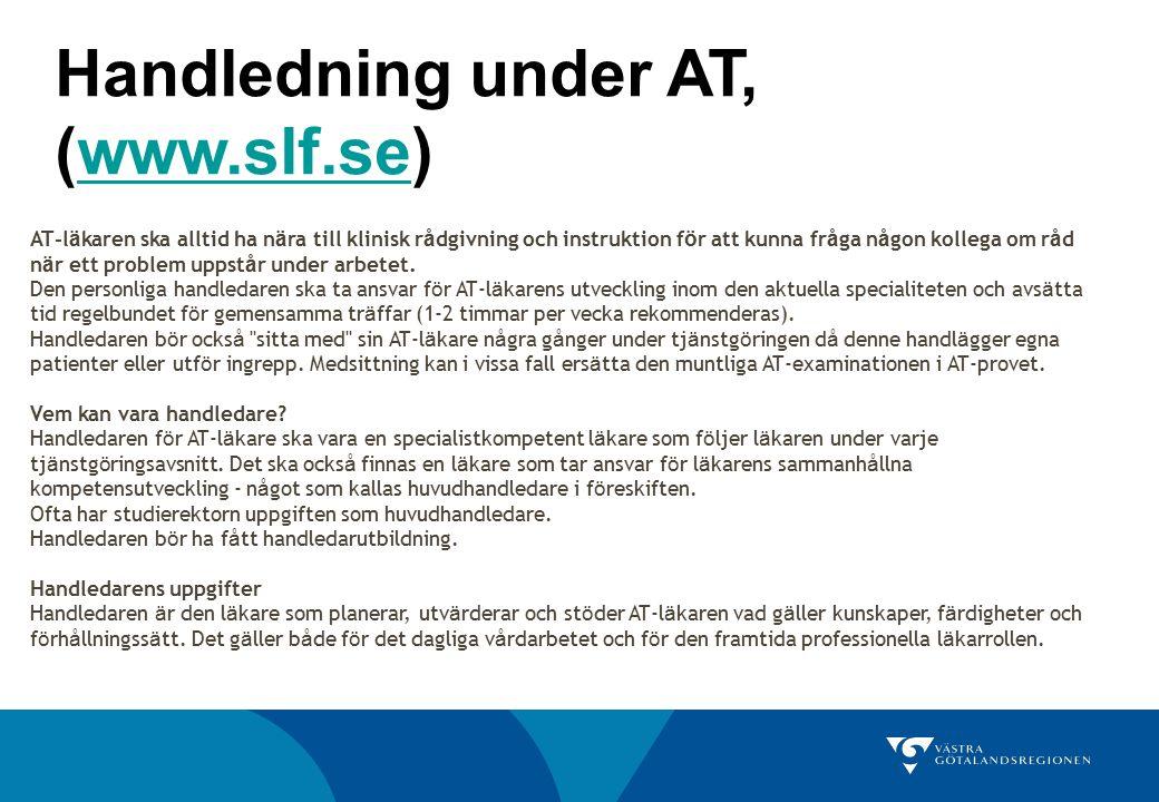 Handledning under AT, (www.slf.se)www.slf.se AT-l ä karen ska alltid ha n ä ra till klinisk r å dgivning och instruktion f ö r att kunna fr å ga n å g