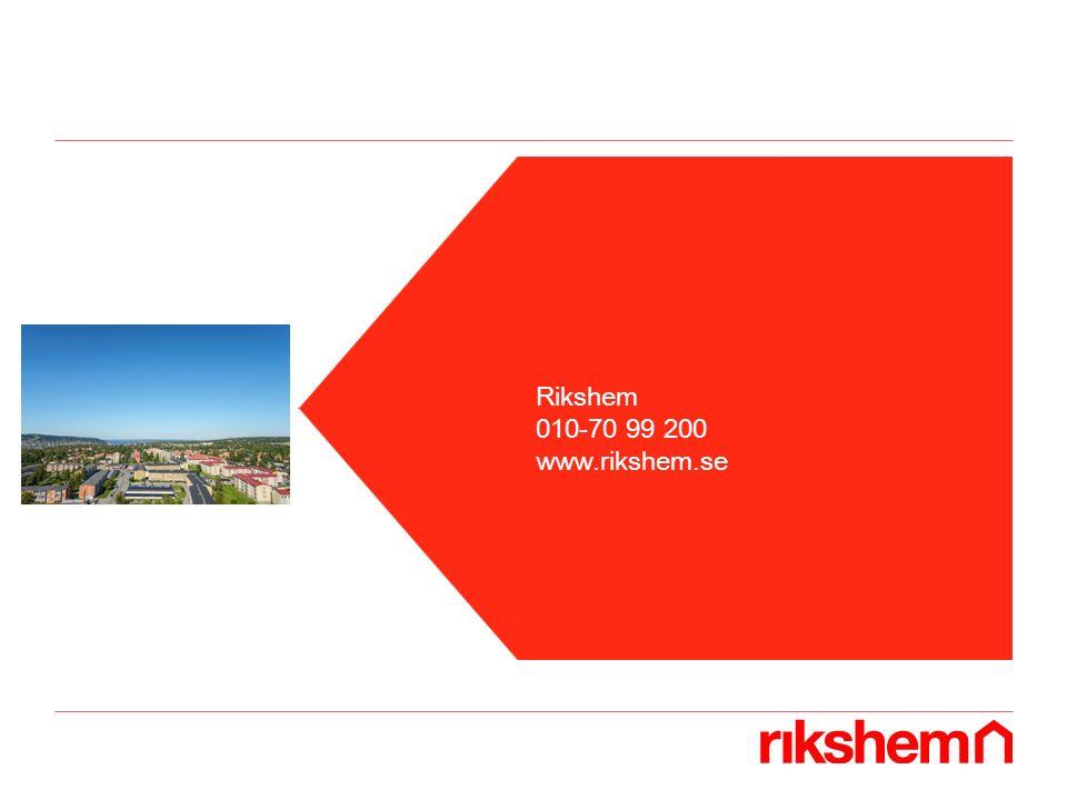 Rikshem 010-70 99 200 www.rikshem.se