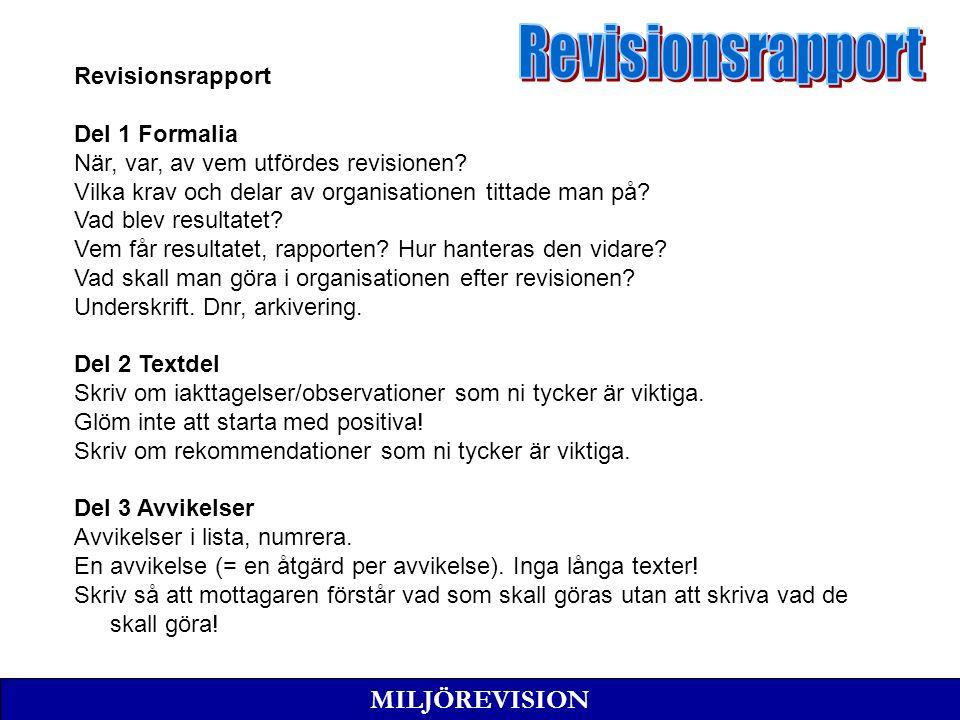 MILJÖREVISION Revisionsrapport Del 1 Formalia När, var, av vem utfördes revisionen.
